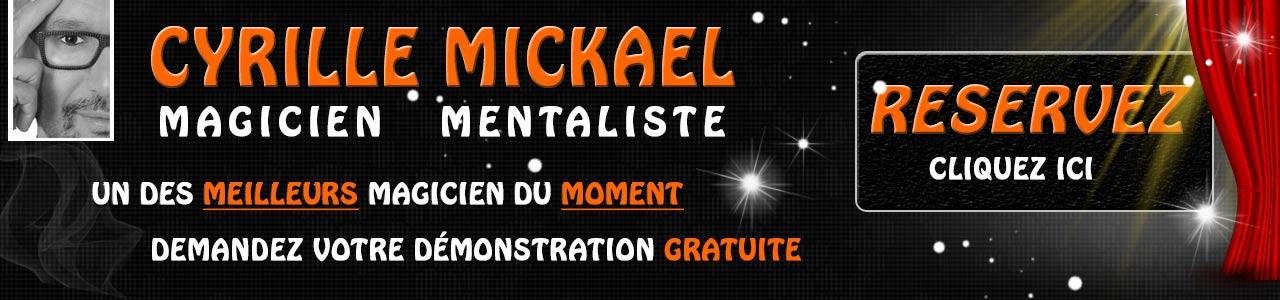 Cyrille Mickael Magicien Mentaliste réservation